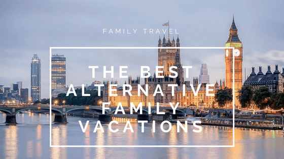The Best Alternative Family Vacations